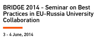 BRIDGE 2014 - Seminar on Best Practices in EU-Russia University Collaboration
